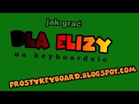 Jak Grać ♫ Dla Elizy ♫ Na Keyboardzie
