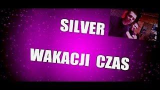 Silver - Wakacji Czas (Audio)