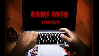 GAME OVER: UNCUT
