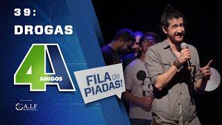 DROGAS - FILA DE PIADAS - #39 Feat:. Fabio Rabin