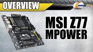 Newegg TV_ MSI Z77 MPOWER LGA 1155 Intel Z77 ATX Motherboard Overview