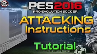 PES 2016 Attacking Instructions - Attacking tactics.