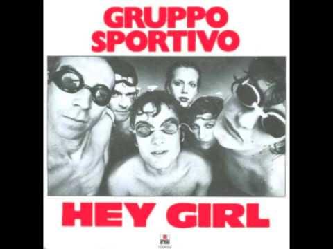 Gruppo Sportivo - Hey Girl