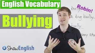 Bully - English Vocabulary: Bully / Bullying