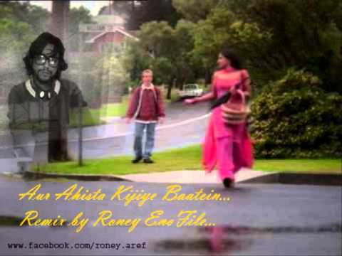 Aur Ahista Kijiye Baatein remix by Roney EnoFile