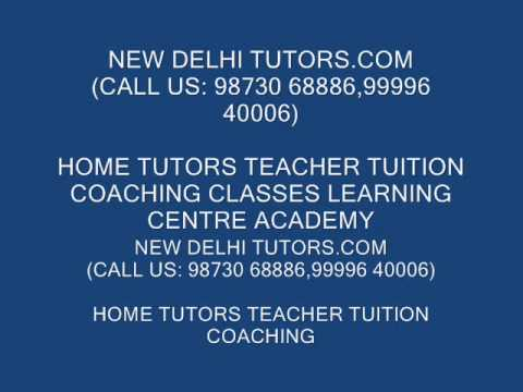 NEW DELHI TUTORS COM 9999640006 HOME TUTOR TUITION TEACHERS GMAT SAT IB IGCSE CBSE