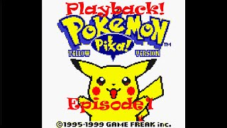 Playback! - Pokemon Yellow Episode 1 | Revisiting Old Journeys