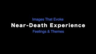NHNE Near-Death Experience Theme Slideshow