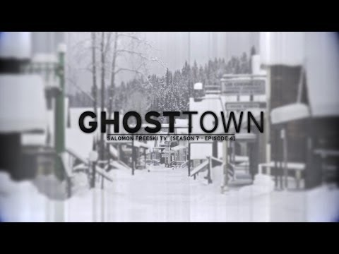 Salomon Freeski TV Season 7 Episode 4 - Ghost Town