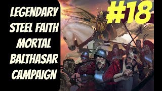 Legendary SFO Balthasar Mortal Empires #18 -- Total War: Warhammer 2
