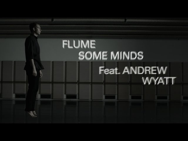 """Flume - """"Some Minds (feat. Andrew Wyatt)"""" (Official Music Video)"""