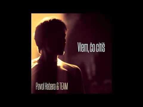 Pavol Habera & TEAM - Viem, čo cítíš (official audio)