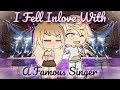 I Fell In Love With A Famous Singer | Gacha Life Mini Movie | GLMM