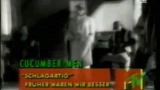 Watch Cucumber Men Schlagartig video