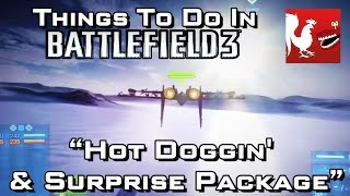 Things to Do In - Battlefield 3_ Endgame - Hot Doggin' & Surprise Package