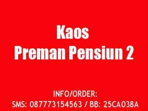 Kaos Preman Pensiun 2