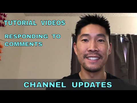 Channel Update - Tutorial Videos, responding to comments