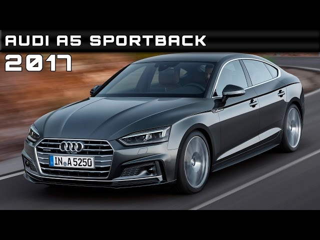 2017 Audi A5 Sportback Review Rendered Price Specs Release Date