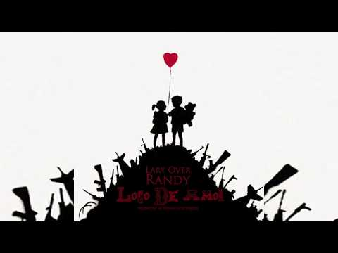 Lary Over - Locos De Amor ft. Randy Nota Loka [Official Audio]