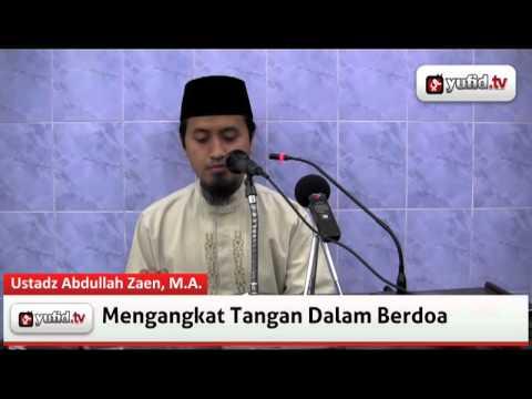 Mengangkat Tangan Dalam Berdoa - Abdullah Zaen