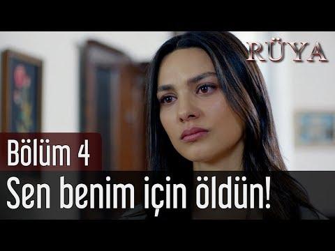 Rüya 4. Bölüm - Sen Benim İçin Öldün!