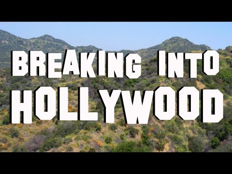 BREAKING INTO HOLLYWOOD