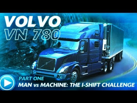 Volvo VN 780 w/ I-Shift Part 1: Man vs Machine