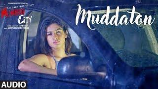 Full Song: Muddaton (Audio) |  THE DARK SIDE OF LIFE – MUMBAI CITY | Amit Mishra