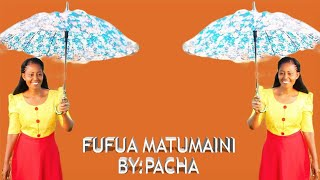 FUFUA MATUMAINI{Official Video}_By. PACHA