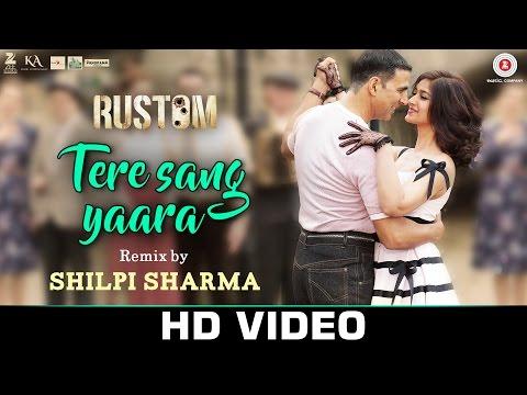Tere Sang Yaara Remix by Shilpi Sharma   Rustom   Askhay Kumar & Ileana Dcruz   Arko