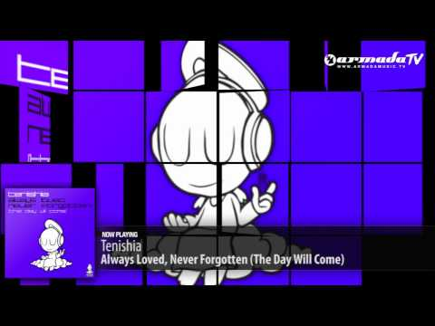 Tenishia – Always Loved, Never Forgotten (The Day Will Come) (Original Mix)