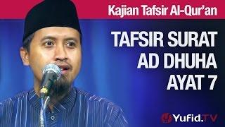 Kajian Tafsir Al Quran: Tafsir Surat Ad Dhuha Ayat 7 - Ustadz Abdullah Zaen, MA