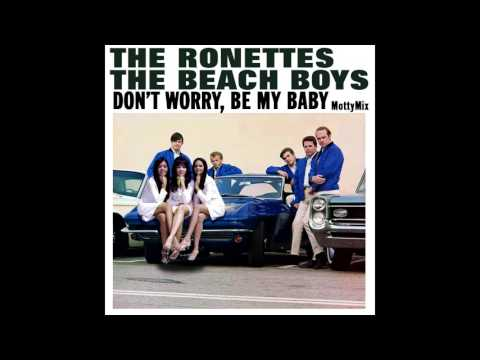 The Ronettes & The Beach Boys - Don't Worry, Be My Baby (MottyMix)