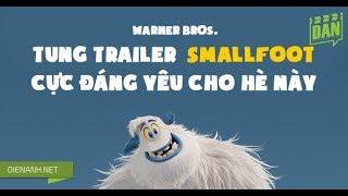 'SMALLFOOT' TRAILER [VIETSUB] - KHỞI CHIẾU 28.9.2018 | DAN dienanh.net