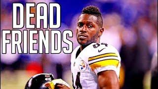 Antonio Brown Mix 34 Dead Friends 34 Ft Rich The Kid 2018