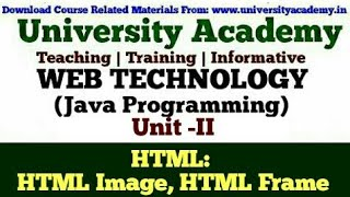 L19:Web Technology,HTML 5,Introduction to HTML,HTML Images,HTML Frame in hindi by University Academy