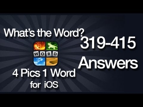 What's The Word? 4 Pics 1 Word Answers for iOS 319-415
