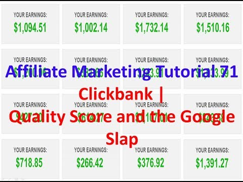 Affiliate Marketing Tutorial 71 | Clickbank | Quality Score and the Google Slap