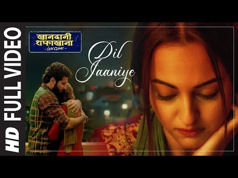 Download Lagu  Full Song:  DIL JAANIYE | Khandaani Shafakhana |Sonakshi S, Priyansh |Jubin N ,Tulsi Kumar,Payal Dev Mp3 Free