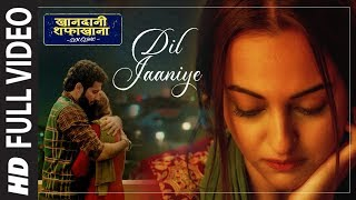 Full Song:  DIL JAANIYE | Khandaani Shafakhana |Sonakshi S, Priyansh |Jubin N ,Tulsi Kumar,Payal Dev