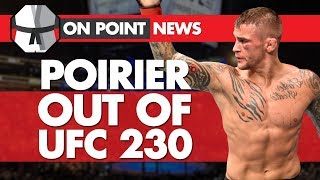 Dustin Poirier Out of UFC 230, Cormier/Lewis on for UFC 230, Khabib's father forgives McGregor