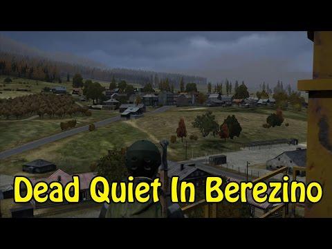 Dead Quiet In Berezino - DayZ Standalone (UNCUT FOOTAGE)