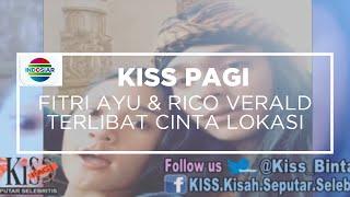 Fitri Ayu dan Rico Verald Terlibat Cinta Lokasi – Kiss Pagi 06/10/15