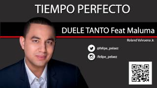 Video Duele Tanto ft. Felipe Peláez Maluma