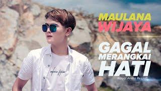 Download lagu GAGAL MERANGKAI HATI - Maulana Wijaya ( )