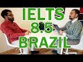 IELTS Speaking Band 8.5 Brazil Full with Subtitles