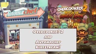 Overcooked! 2 & Automachef - Bumper Livestream!