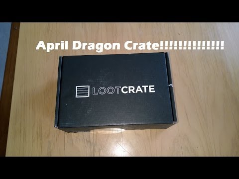 April Loot Crate Unboxing: Dragon Crate!!!
