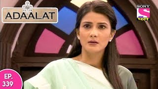 Adaalat - अदालत - Episode 339 - 28th August, 2017