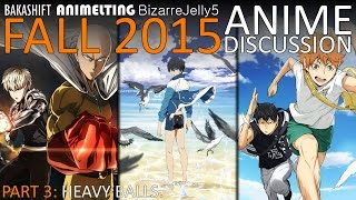 Fall 2015 Anime Season Discussion w/ BakaShift & BizarreJelly5 - Part Three